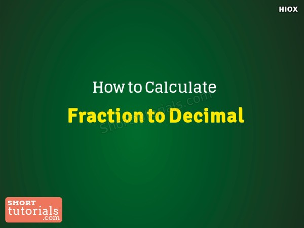How To Calculate Fraction To Decimal