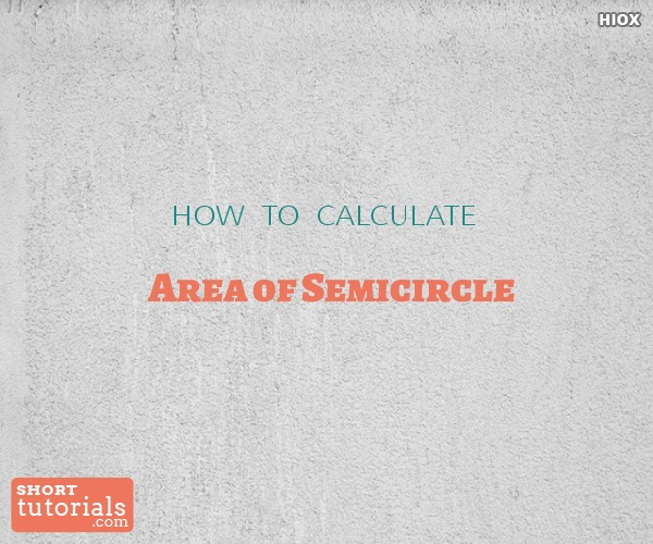 How To Find Area Of Semicircle